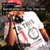 New Quick Mix – #BandcampOnTheTrap