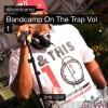 New Quick Mix – #BandcampOnTheTrap