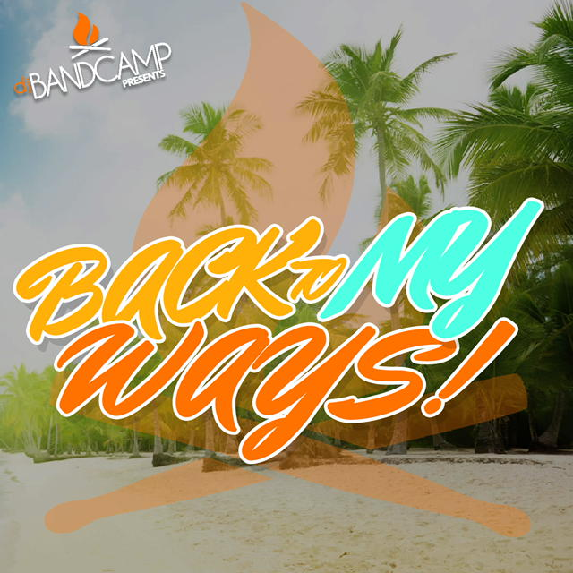 DJ Bandcamp Presents - Back To My Ways (7.2.16)